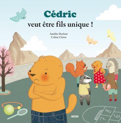 Cedric veut etre fils unique