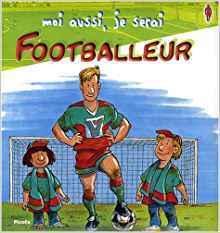Moi aussi je serai footballeur