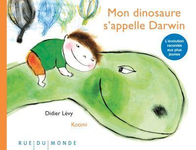 Mon dinosaure s appelle darwin
