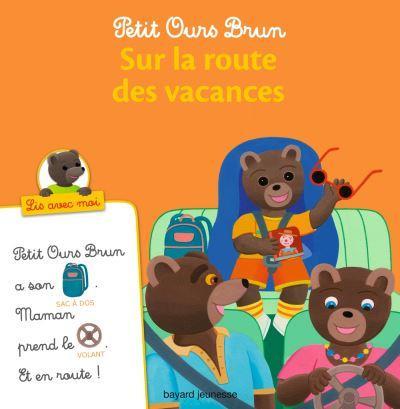 Petit ours brun lis avec moi sur la route des vacances